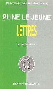 Michel Pauliat - Pline le Jeune - Choix de lettres.