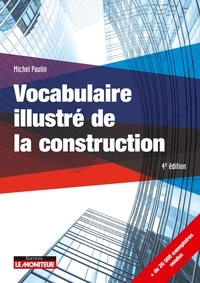 Michel Paulin - Vocabulaire illustré de la construction.