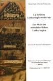 Michel Pauly et Hérold Pettiau - La forêt en Lotharingie médiévale - Actes des 18e Journées lotharingiennes.
