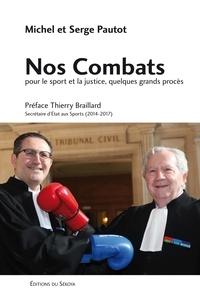 Michel Pautot et Serge Pautot - Nos combats pour le sport et la justice, quelques grands procès.