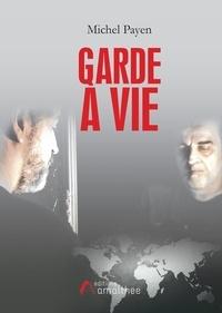Michel Payen - Garde à vie.