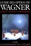 Michel Pazdro et  Collectif - Guide des opéras de Wagner.