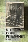 Michel Péan - Au fil des jours dans la tourmente.
