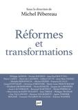 Michel Pébereau - Réformes et transformations - Pour stimuler la croissance économique et assurer la cohésion sociale.