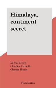 Michel Peissel et Claudine Caruette - Himalaya, continent secret.