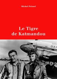 Michel Peissel - Le Tigre de Katmandou.