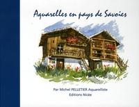Michel Pelletier et Jean-Marc del Percio-Vergnaud - Aquarelles en pays de Savoies - Edition bilingue français-anglais.