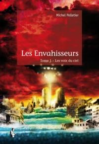 Michel Pelletier - Les envahisseurs Tome 1 : .