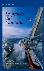 Michel Pelloie - Le procès du Capitaine.