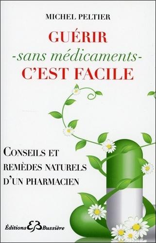 Michel Peltier - Guérir sans médicaments c'est facile.