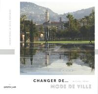 Michel Péna - Changer de... mode de ville.