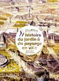 Michel Péna et Michel Audouy - Petite histoire du jardin & du paysage en ville.