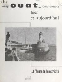 Michel Pensec - Houat (Morbihan) - Hier et aujourd'hui à l'heure de l'électricité.