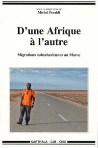 Michel Peraldi - D'une Afrique à l'autre - Migrations subsahariennes au Maroc.