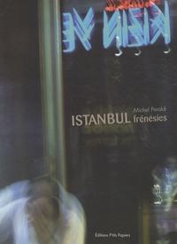 Michel Peraldi - Istanbul frénésies.