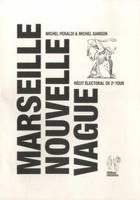 Michel Peraldi et Michel Samson - Marseille Nouvelle Vague - Récit électoral de 2e tour.