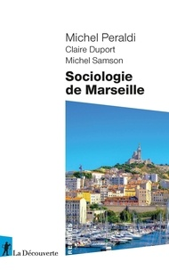 Michel Peraldi - Sociologie de Marseille.