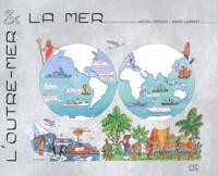 Michel Perchoc et André Lambert - L'Outre-mer et la mer.