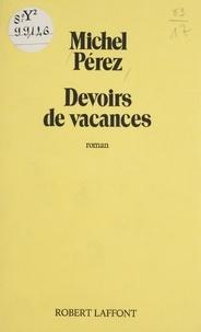 Michel Perez - Devoirs de vacances.