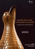 Michel Pernot - Quatre mille ans d'histoire du cuivre - Fragments d'une suite de rebonds.