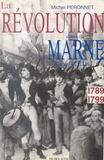 Michel Péronnet et Daniel Pellus - La Révolution dans le département de la Marne : 1789-1799.