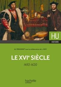 Michel Péronnet et Lize Roy - Le XVIe siècle - 1492-1620.
