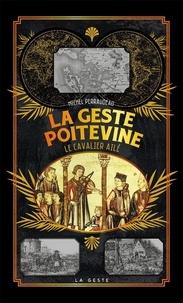 Michel Perraudeau - La geste poitevine - Le cavalier ailé.