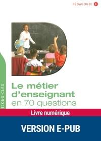 Michel Perraudeau - QUESTIONS PEDAG  : Le métier d'enseignant en 70 questions.
