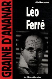 Michel Perraudeau - Léo Ferré - Poétique du libertaire.