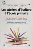 Michel Perraudeau - Les ateliers d'écriture à l'école primaire.