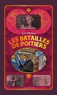 Michel Perraudeau - Les batailles de Poitiers.