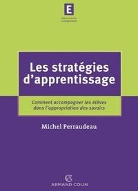 Michel Perraudeau - Les stratégies d'apprentissage - Comment accompagner les élèves dans l'appropriation des savoirs.