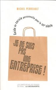Rhonealpesinfo.fr Je ne suis pas une entreprise! - Guide de survie personnelle pour le XXIe siècle Image