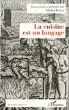 Michel Perret - La cuisine est un langage.