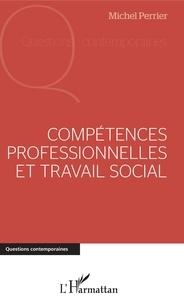 Michel Perrier - Compétences professionnelles et travail social.