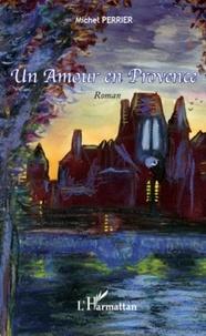 Michel Perrier - Un Amour en Provence.