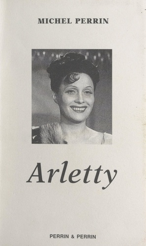 Michel Perrin - Arletty.