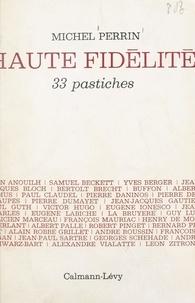 Michel Perrin - Haute fidélité - 33 pastiches.