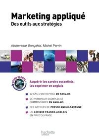 Michel Perrin et Abderrazak Benyahia - Le Marketing appliqué : Des outils aux stratégies.