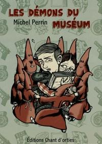 Michel Perrin - Les Démons du Muséum.