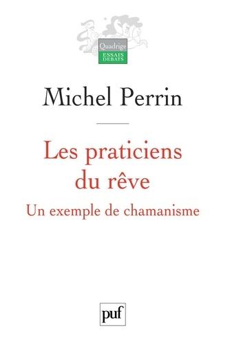 Michel Perrin - Les praticiens du rêve - Un exemple de chamanisme.