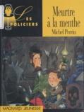 Michel Perrin - Meurtre à la menthe.