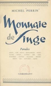 Michel Perrin - Monnaie de singe - Parodies.