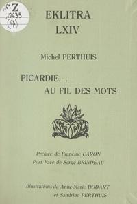 Michel Perthuis et Serge Brindeau - Picardie.... au fil des mots.
