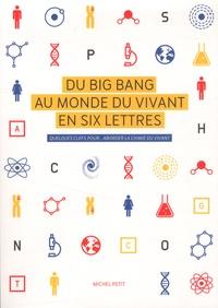 Du big bang au monde du vivant en six lettres- Quelques clefs pour... aborder la chimie du vivant - Michel Petit | Showmesound.org