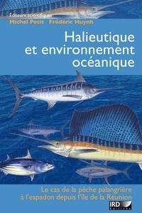 Michel Petit - Halieutique et environnement océanique : le cas de la pêche palangrière à l'espadon depuis l'île de la Réunion.
