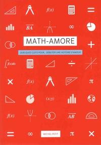 Michel Petit - Math-amore - Quelques clefs pour... débuter une histoire d'amour.