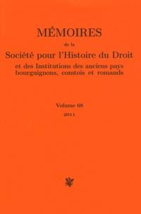 Michel Petitjean - Mémoires de la Société pour l'Histoire du Droit et des institutions des anciens pays bourguignons, comtois et romands - Volume 68.
