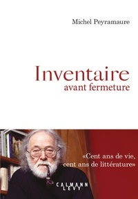 Michel Peyramaure - Inventaire avant fermeture - Vivre en province.