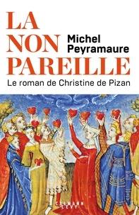 Michel Peyramaure - La non pareille.